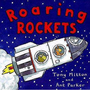 Kiddie Corner Review: Roaring Rockets by Tony Mitton and Ant Parker
