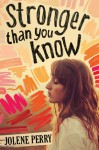 Stronger Than You Know by Jolene Perry