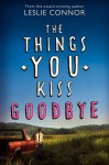 the_things_you_kiss_goodbye
