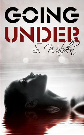 Blog Tour & Giveaway: Going Under by S. Walden – I heart Ryan!