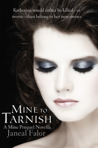 Review: Mine To Tarnish by Janeal Falor