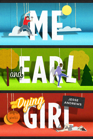 Review: Me and Earl and the Dying Girl by Jesse Andrews